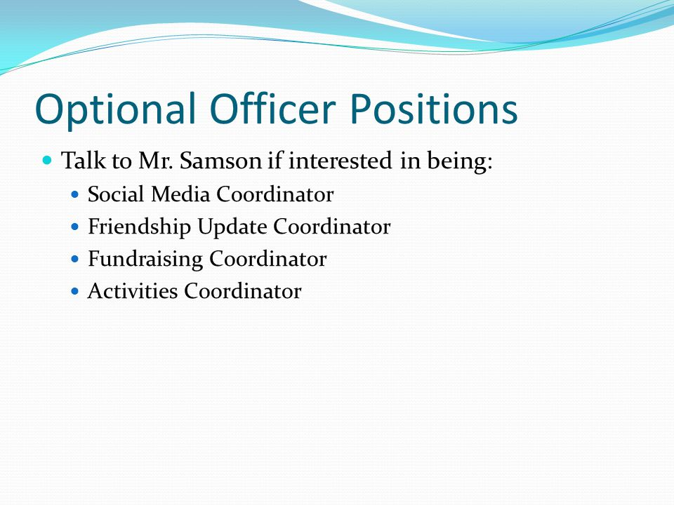 Optional Officer Positions Talk to Mr.