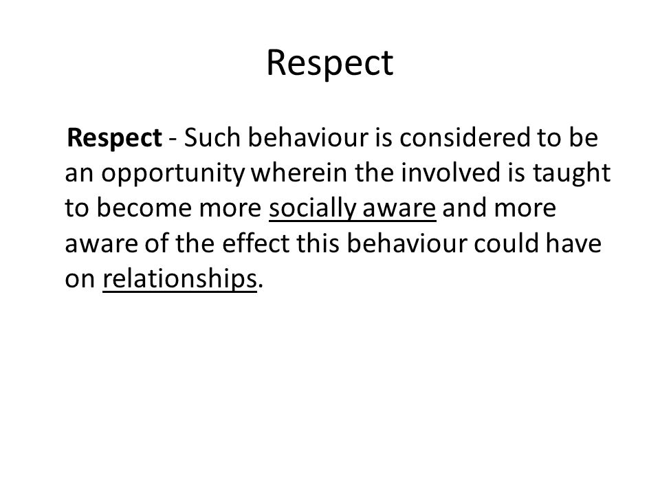 Respect Respect - This approach becomes crucial that the harm caused to the self, others and the environment and the learning needs of the student causing the harm, are both taken in consideration when the action is being taken.
