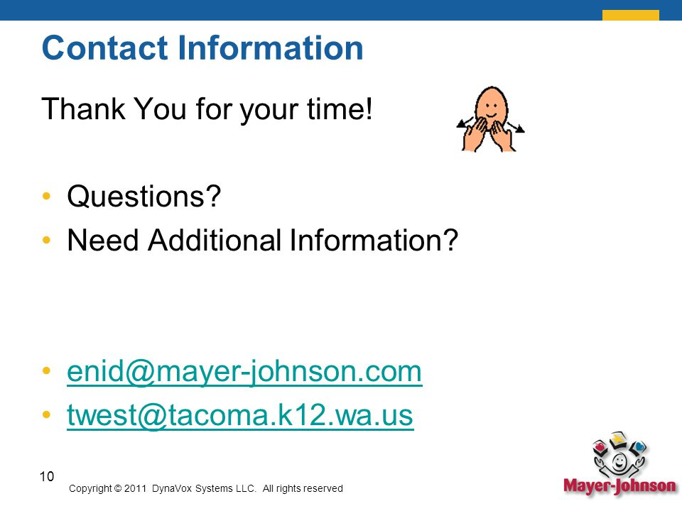 Contact Information Thank You for your time. Questions.