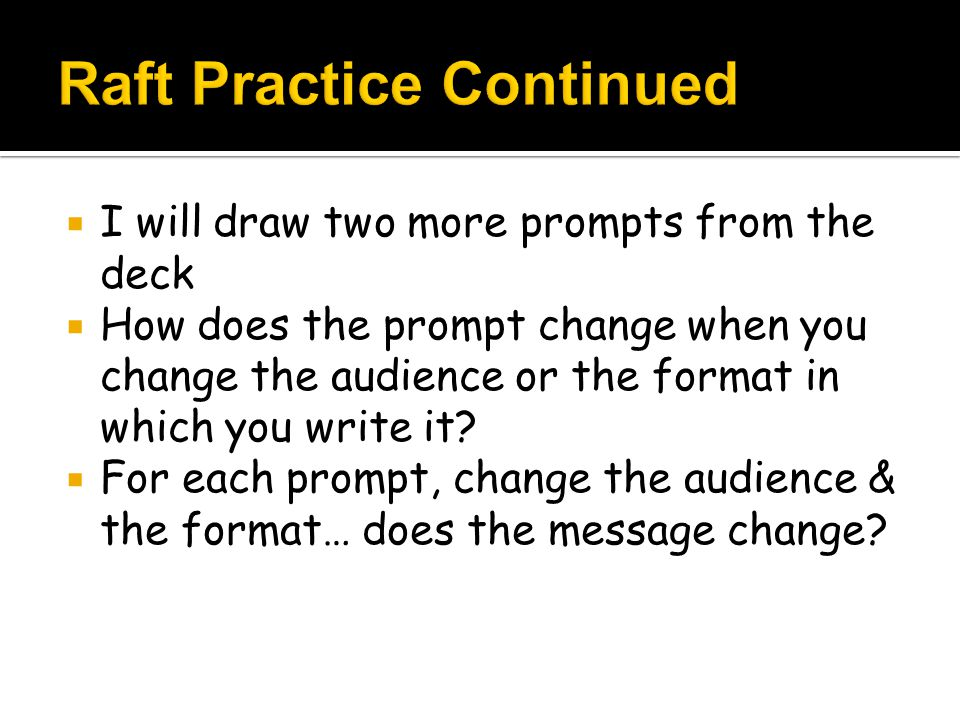  I will draw two more prompts from the deck  How does the prompt change when you change the audience or the format in which you write it?  For each