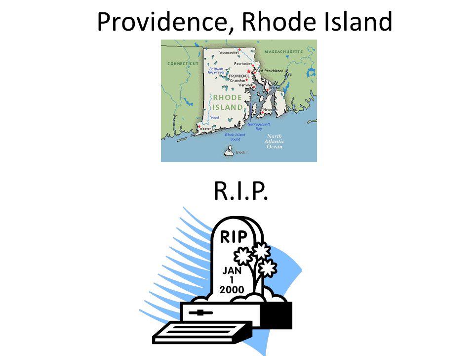 Providence, Rhode Island R.I.P.