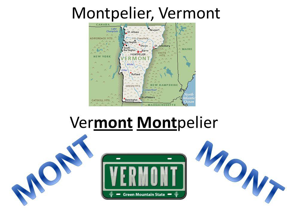 Montpelier, Vermont Vermont Montpelier