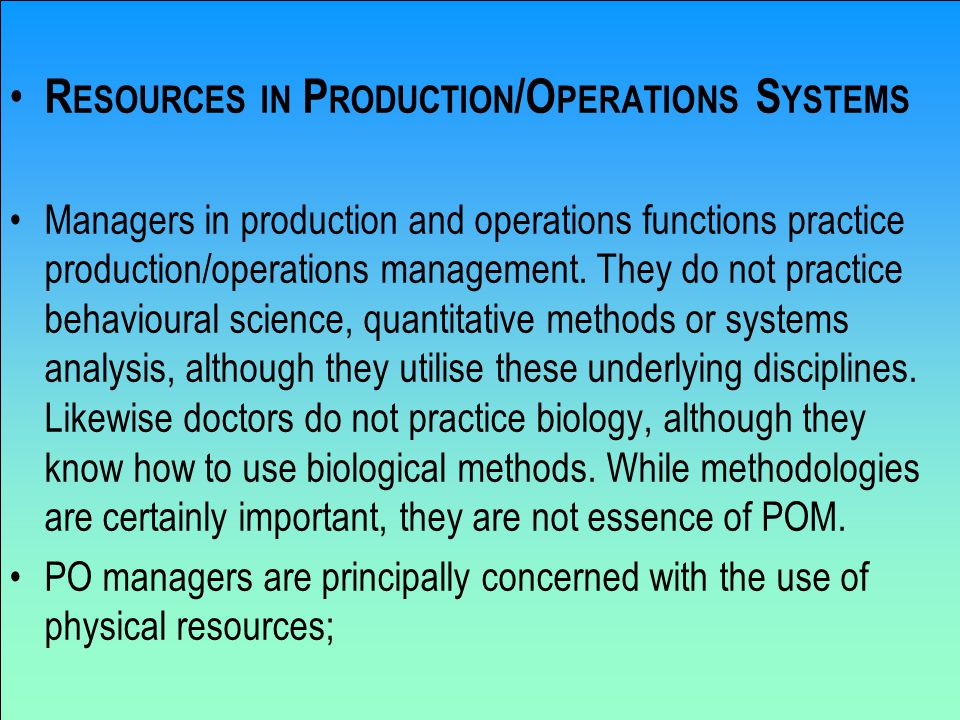 To produce goods and services various form of inputs are brought together in a transformation system.
