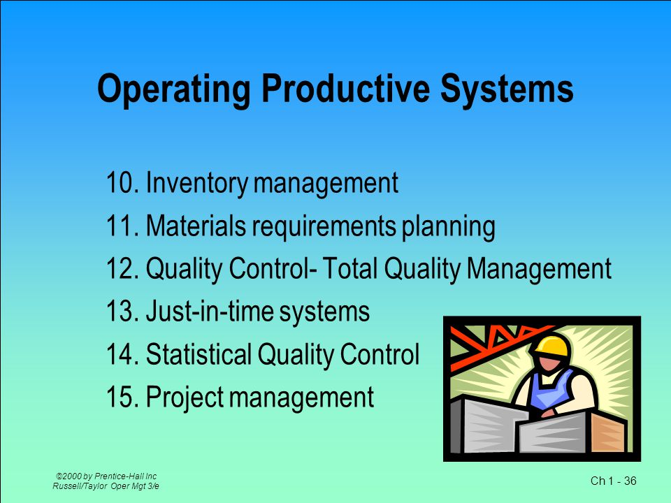 Ch © 2000 by Prentice-Hall Inc Russell/Taylor Oper Mgt 3/e Designing Productive Systems 5.Stratrgic Capacity Plannig- Decision Theory 6.
