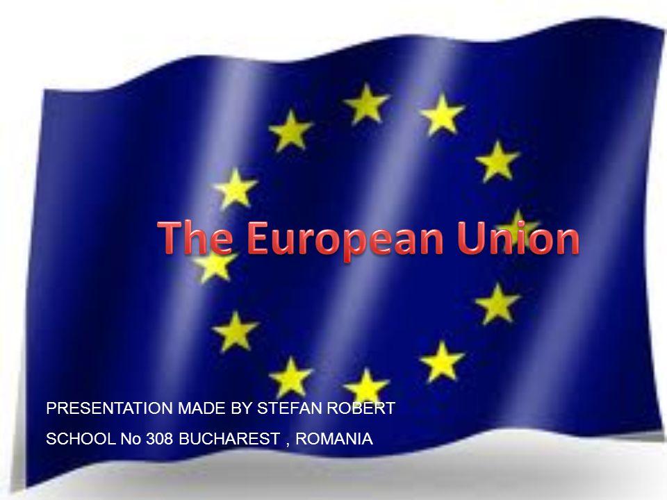 PRESENTATION MADE BY STEFAN ROBERT SCHOOL No 308 BUCHAREST, ROMANIA