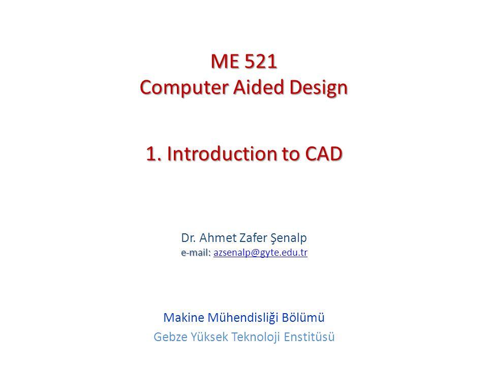 Mechanism Simulation Dr.Ahmet Zafer Şenalp ME 521 52 GYTE-Makine Mühendisliği Bölümü 1.