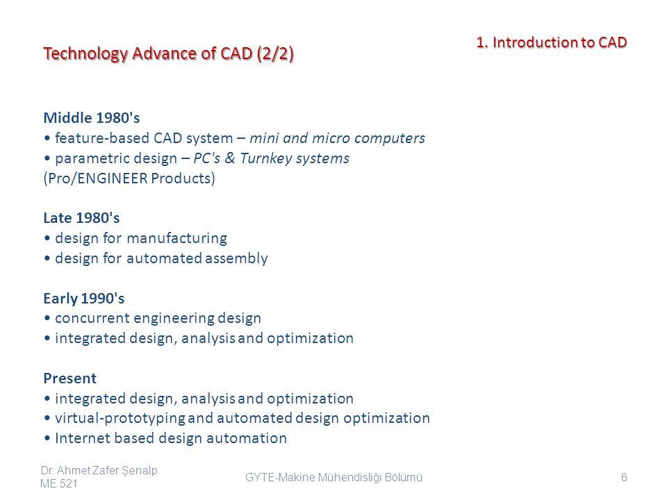 Dr.Ahmet Zafer Şenalp ME 521 37 GYTE-Makine Mühendisliği Bölümü 1.