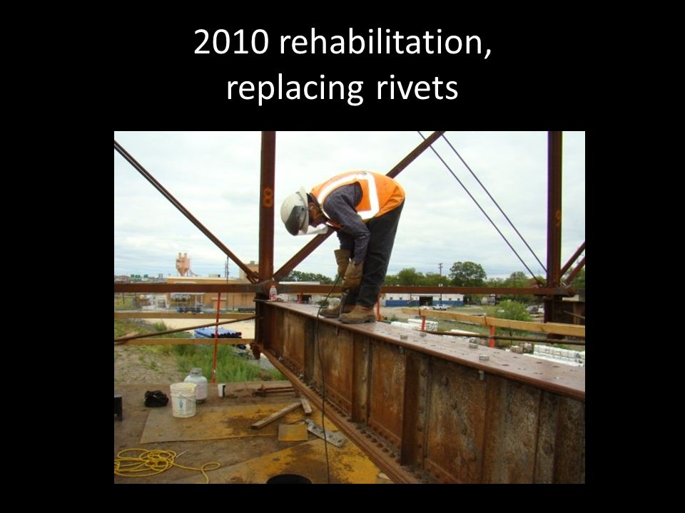 2010 rehabilitation, replacing rivets