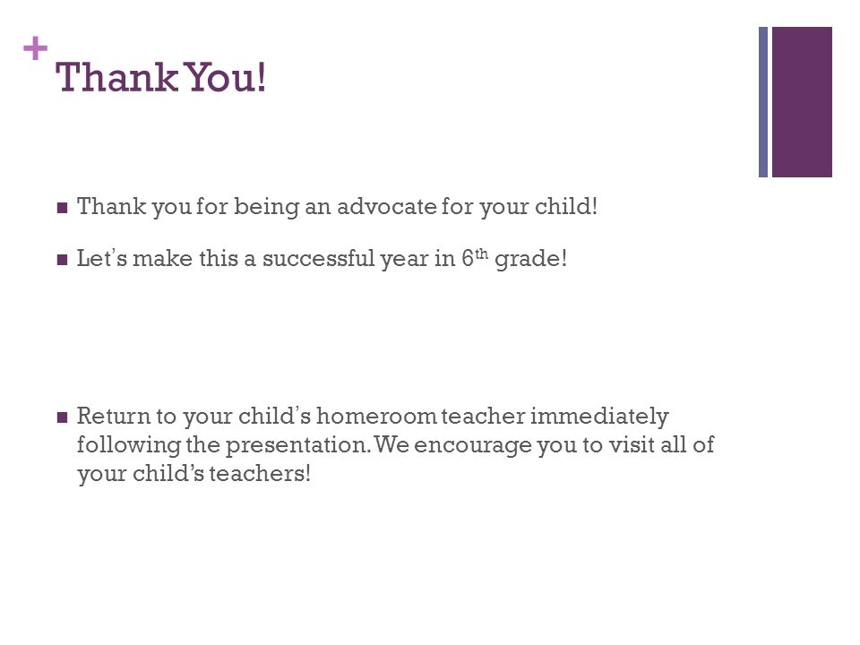 + Thank You. Thank you for being an advocate for your child.