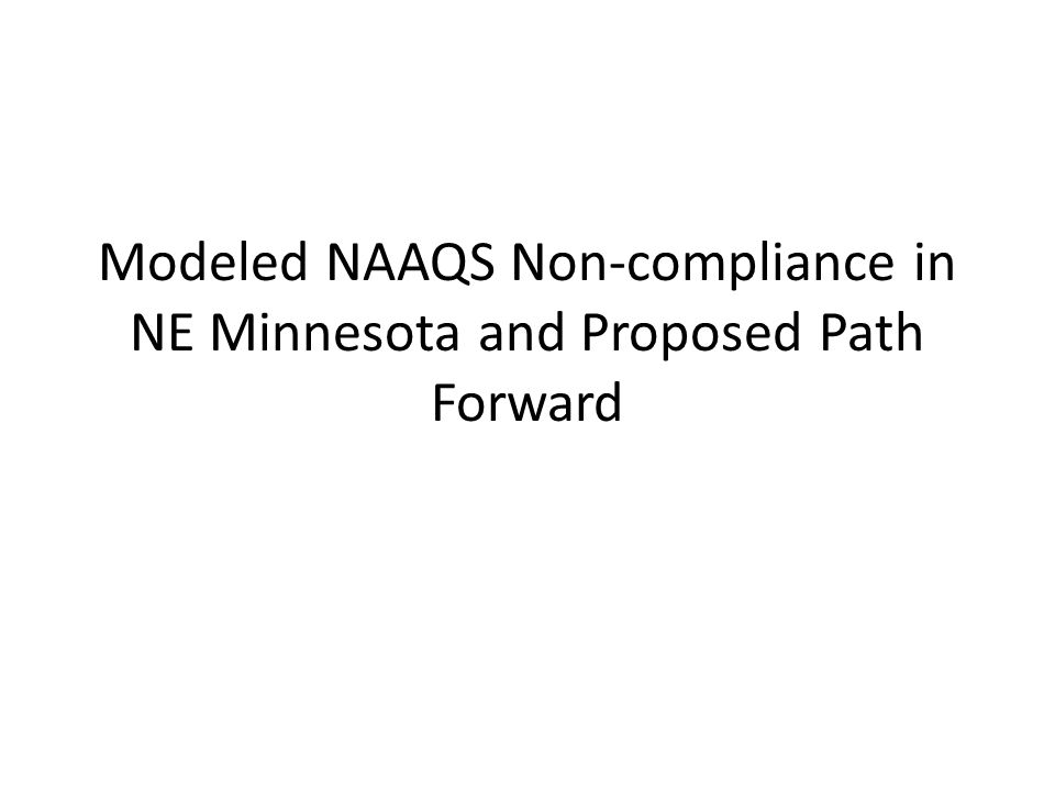 Modeled NAAQS Non-compliance in NE Minnesota and Proposed Path Forward