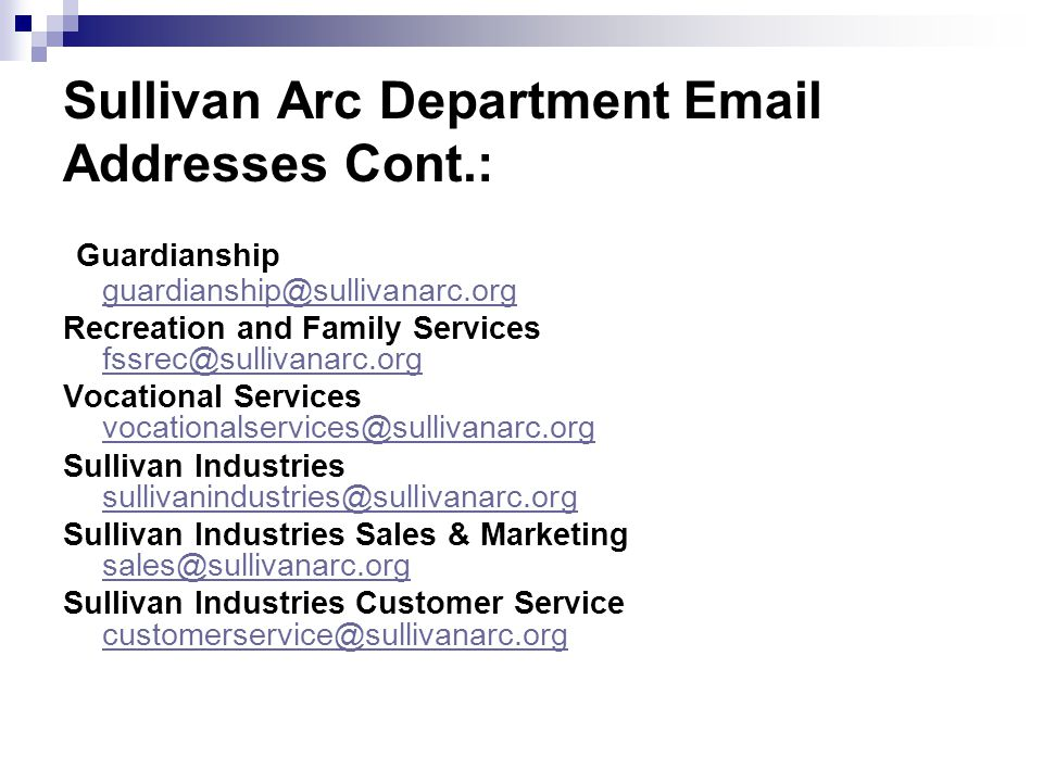 Sullivan Arc Department  Addresses Cont.: Guardianship  Recreation and Family Services  Vocational Services  Sullivan Industries  Sullivan Industries Sales & Marketing  Sullivan Industries Customer Service