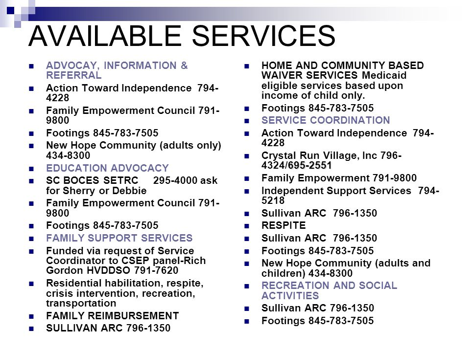 Available Services Cont.RESIDENTIAL OPTIONS Sullivan ARC 796-1350 Crystal Run Village, Inc.