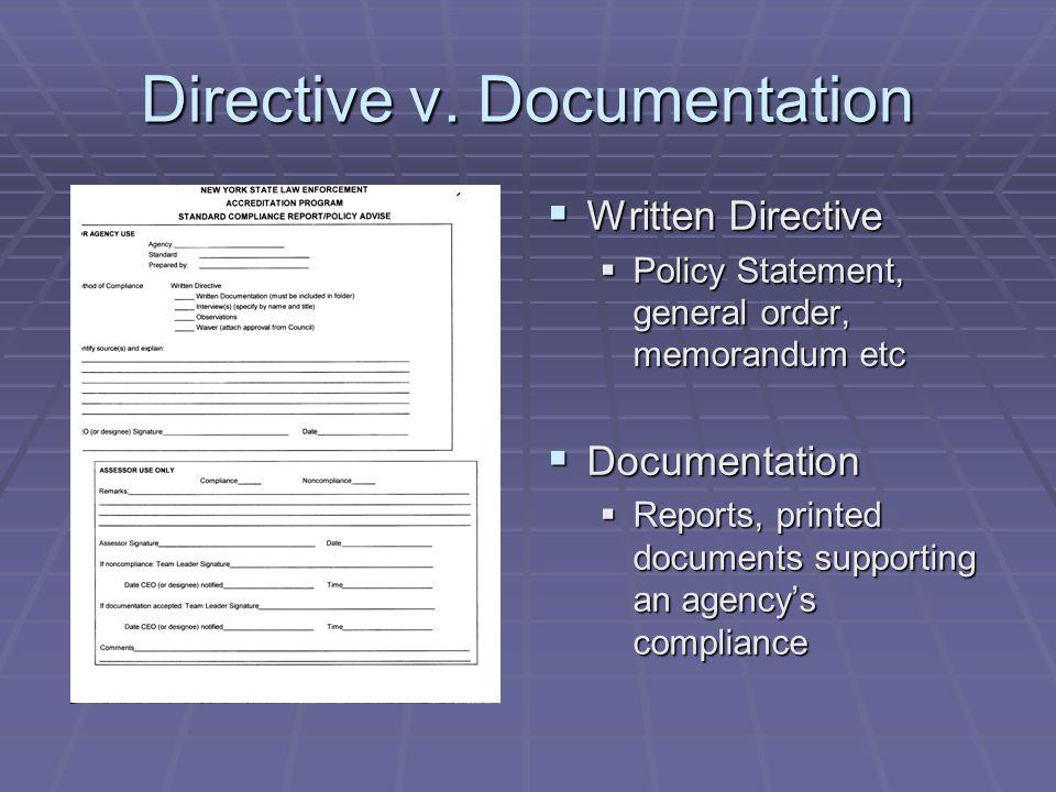 Written Directives  77 of the 133 program standards require a written directive.