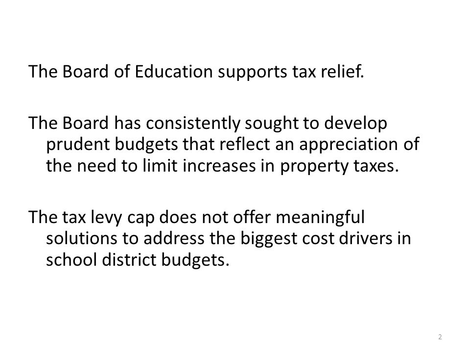 The Board of Education supports tax relief.