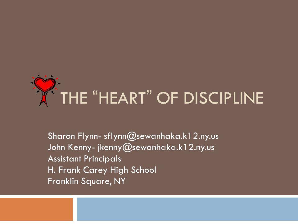"THE ""HEART"" OF DISCIPLINE Sharon Flynn- sflynn@sewanhaka.k12.ny.us John Kenny- jkenny@sewanhaka.k12.ny.us Assistant Principals H. Frank Carey High Sch"