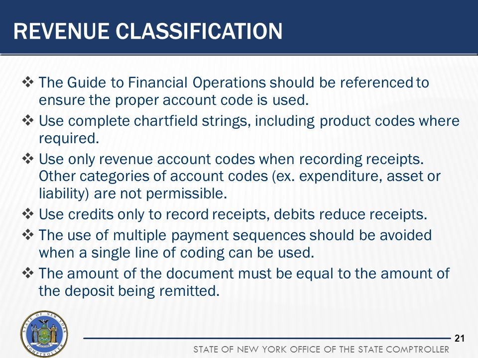 STATE OF NEW YORK OFFICE OF THE STATE COMPTROLLER 20 QUESTION #1 When should revenues be properly classified? a. At the end of the fiscal year. b. Wit