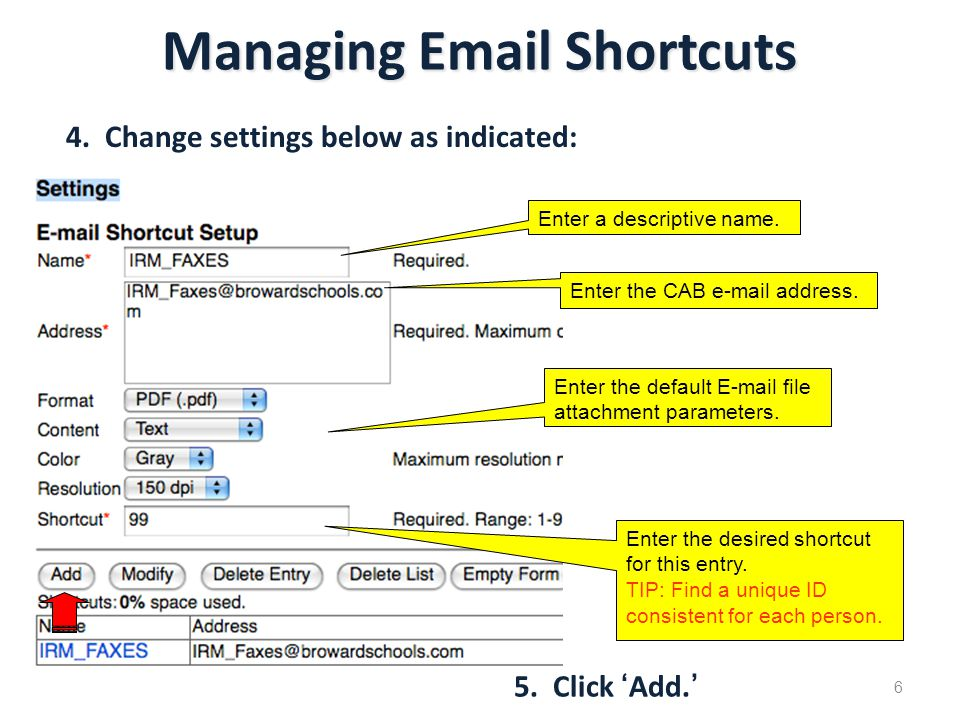 Managing Email Shortcuts 4. Change settings below as indicated: 5.
