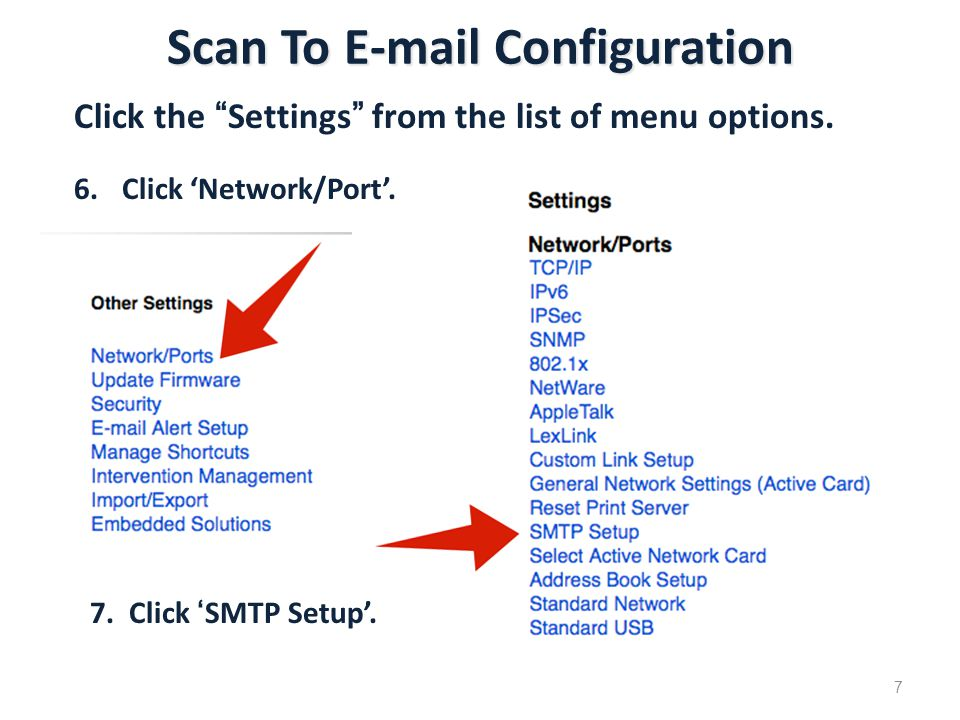 Scan To E-mail Configuration 8.Change settings below as indicated: 9.
