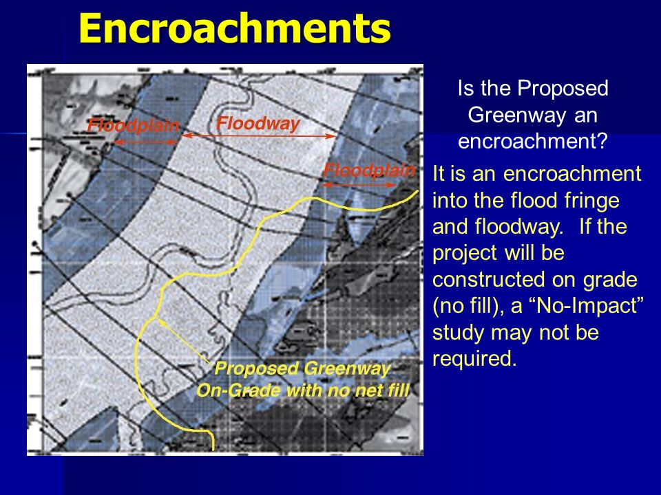 Encroachments Is the Proposed Greenway an encroachment.