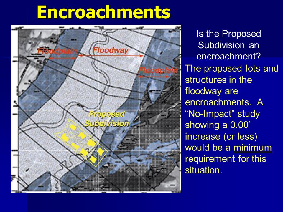 Encroachments Is the Proposed Subdivision an encroachment.
