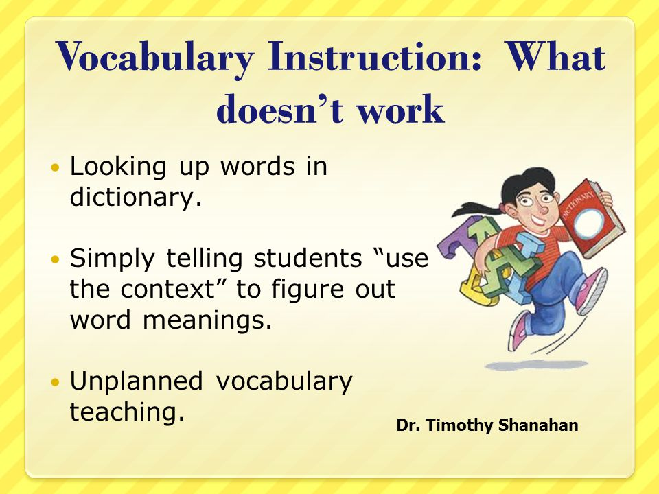 Vocabulary Instruction: What doesn't work Looking up words in dictionary.