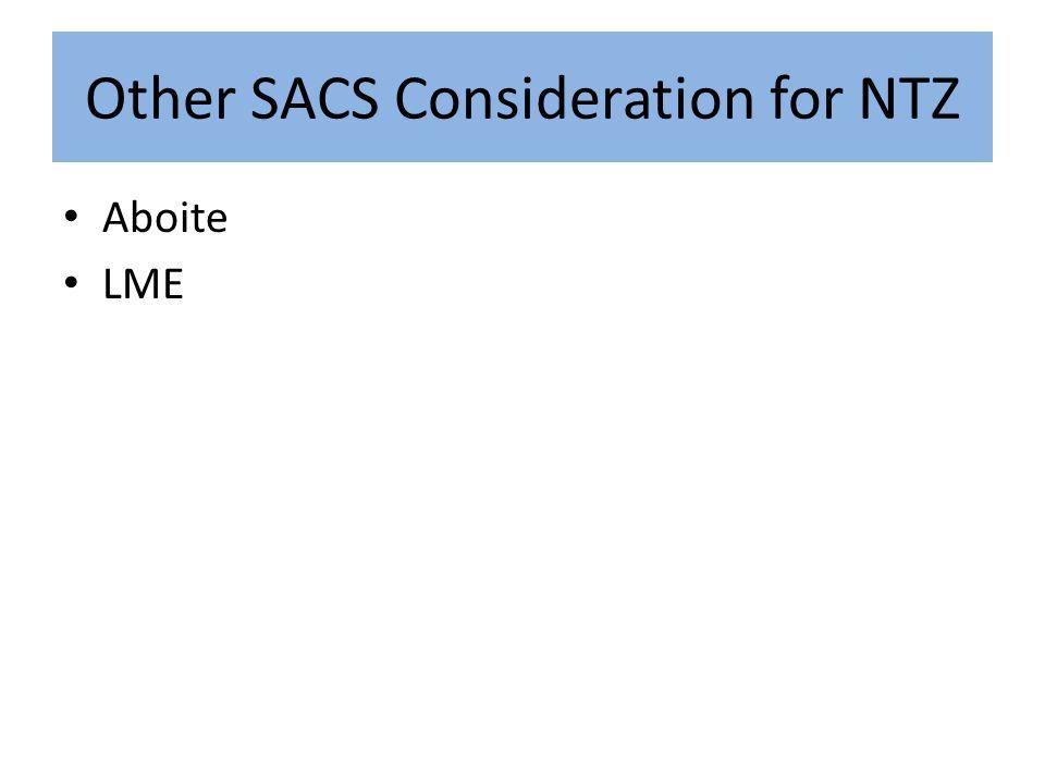 Other SACS Consideration for NTZ Aboite LME