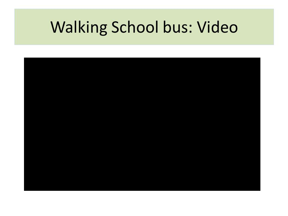 Walking School bus: Video