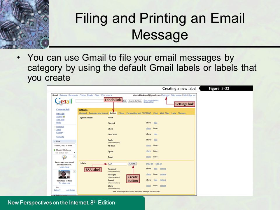 New Perspectives on the Internet, 8 th Edition Filing and Printing an Email Message You can use Gmail to file your email messages by category by using
