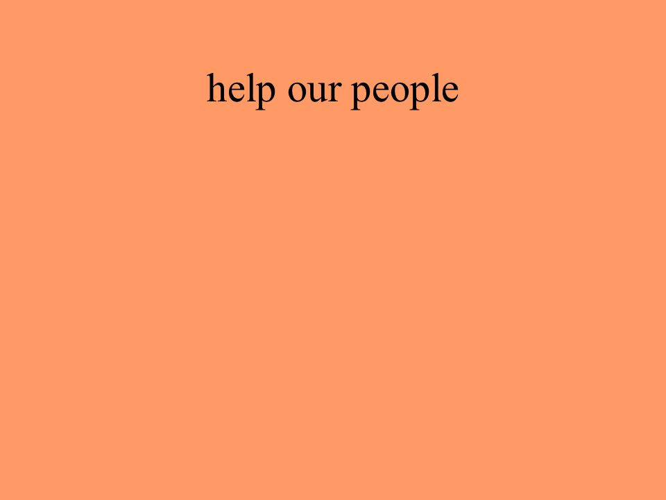 help our people