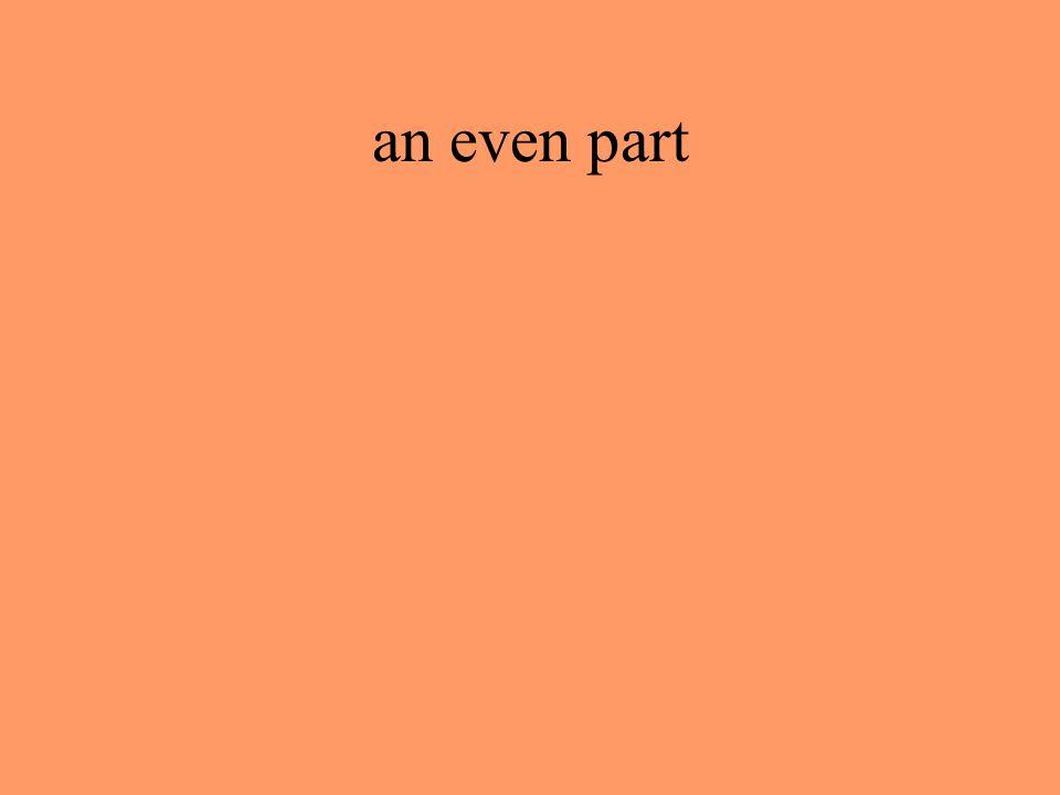 an even part
