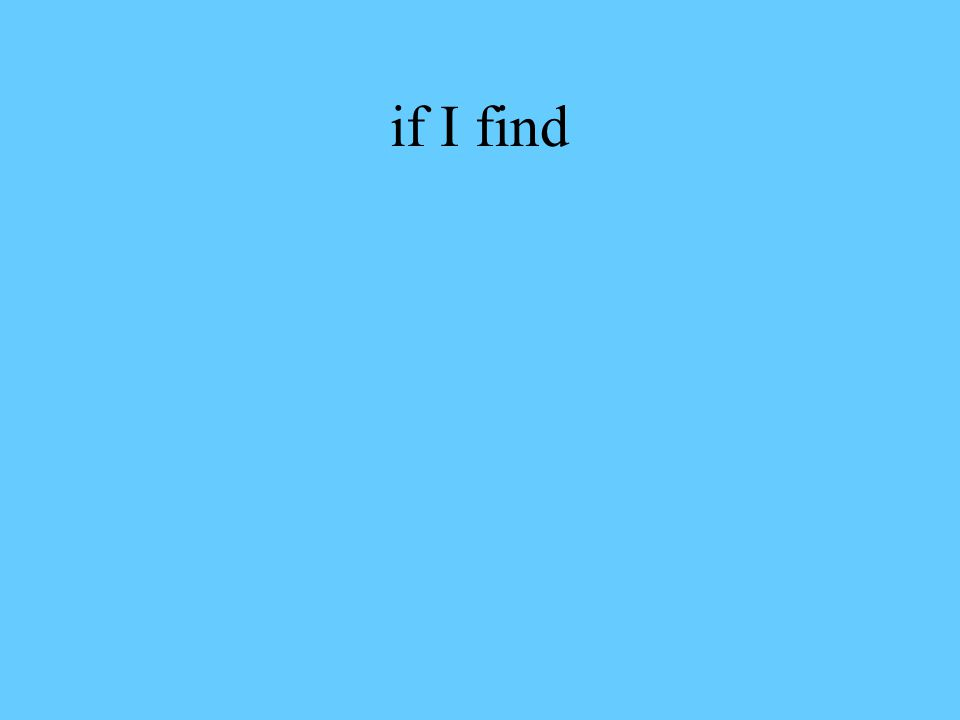 if I find