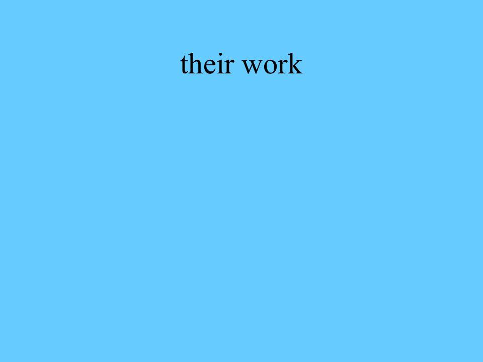 their work