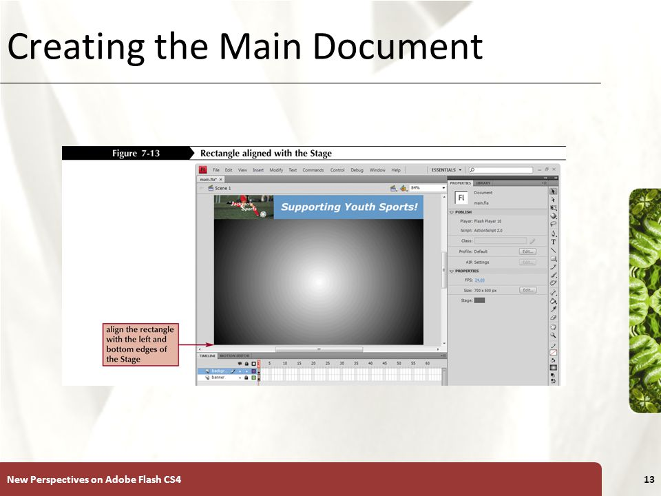 XP Creating the Main Document New Perspectives on Adobe Flash CS413
