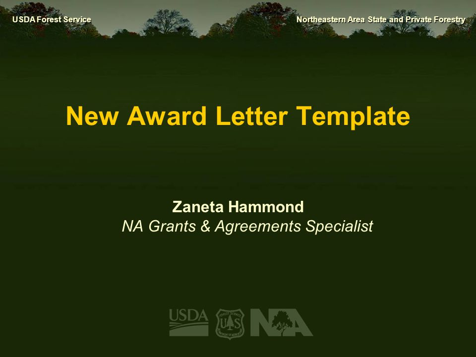 USDA Forest Service Northeastern Area State and Private Forestry New Award Letter Template Zaneta Hammond NA Grants & Agreements Specialist