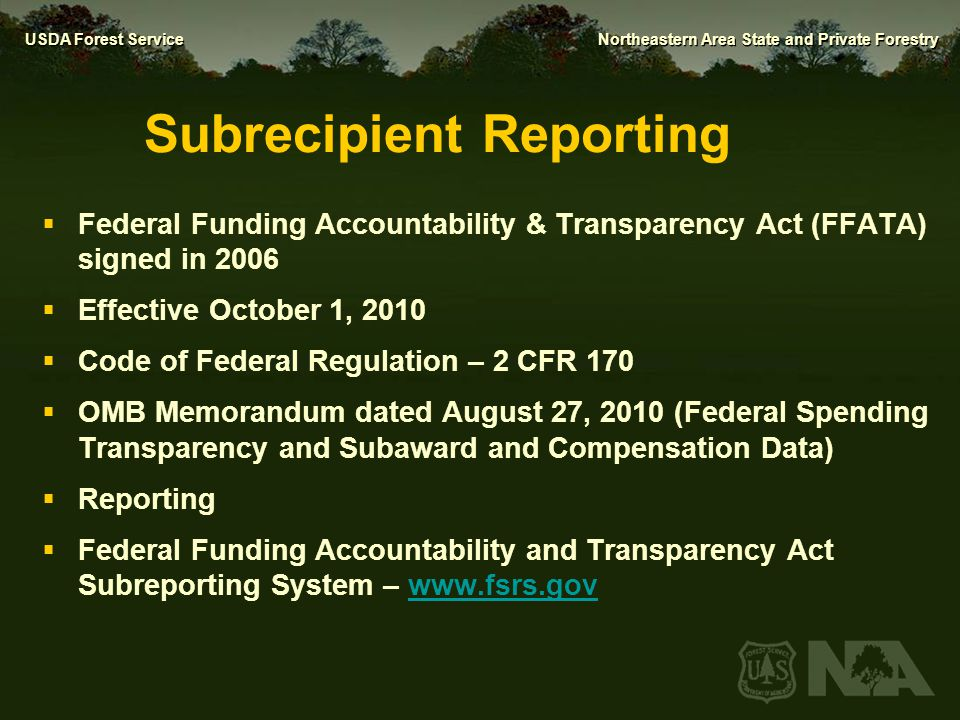 USDA Forest Service Northeastern Area State and Private Forestry Subrecipient Reporting  Federal Funding Accountability & Transparency Act (FFATA) si