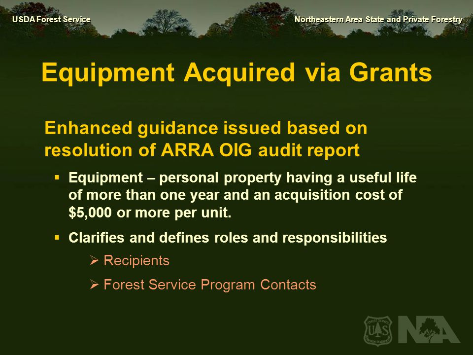 USDA Forest Service Northeastern Area State and Private Forestry Equipment Acquired via Grants Enhanced guidance issued based on resolution of ARRA OI