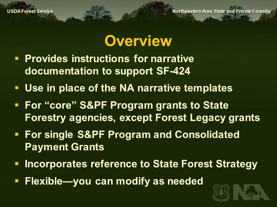 USDA Forest Service Northeastern Area State and Private Forestry  New format is not required for NA S&PF competitive projects.