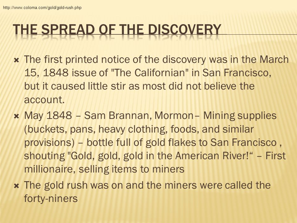  The first printed notice of the discovery was in the March 15, 1848 issue of