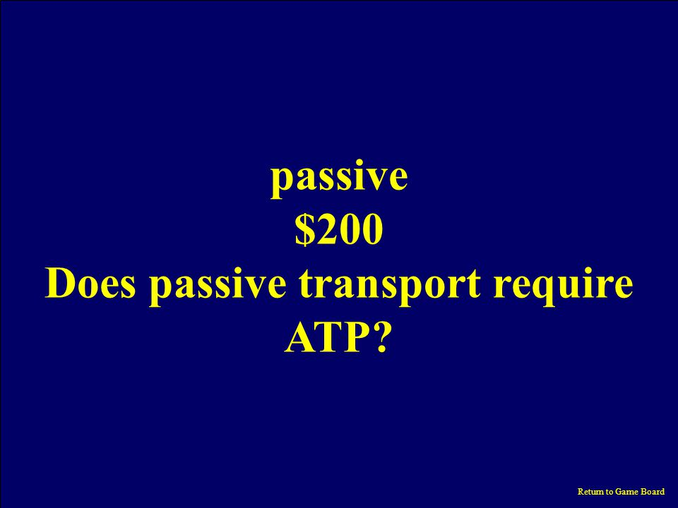 400 600 800 1000 200 PassIVE TRANSPORT ACTIVE TRANSPORT IN THE LAB VOCAB CELL MEMBRANE MISCELL- ANEOUS