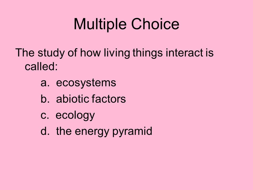Multiple Choice The source of energy for almost all life on Earth is: a.