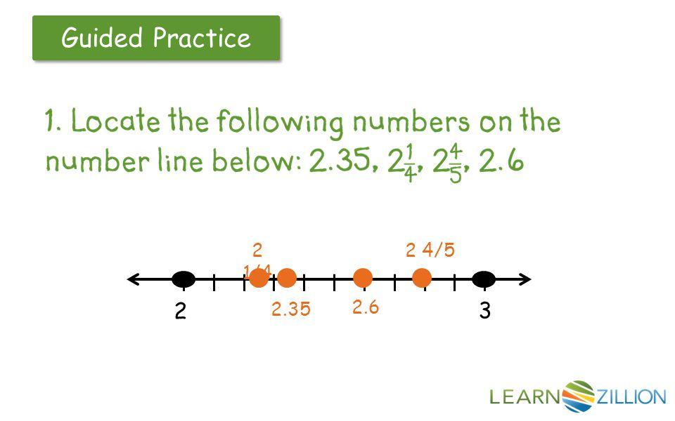 Guided Practice l l l l l l l l l l l 2 3 2.35 2.6 2 1/4 2 4/5