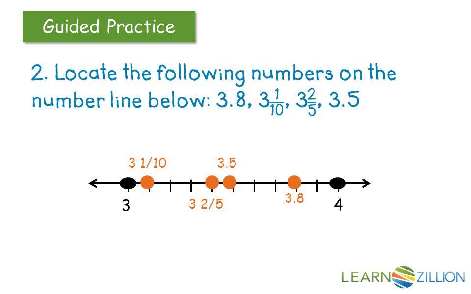 Guided Practice l l l l l l l l l l l 3 4 3 2/5 3.53 1/10 3.8