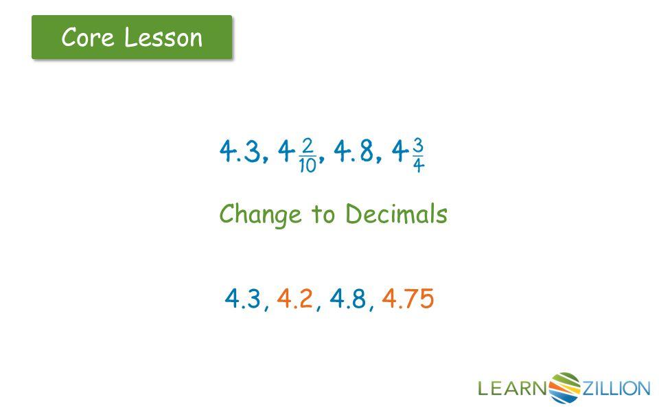 Change to Decimals 4.3, 4.2, 4.8, 4.75