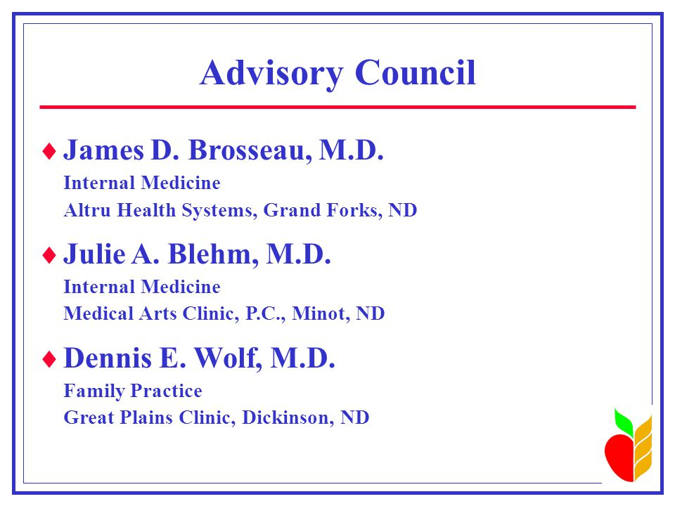 Advisory Council  James D. Brosseau, M.D.