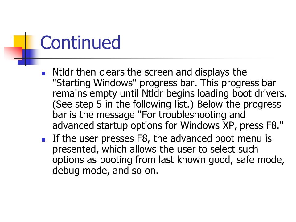 Continued Ntldr then clears the screen and displays the