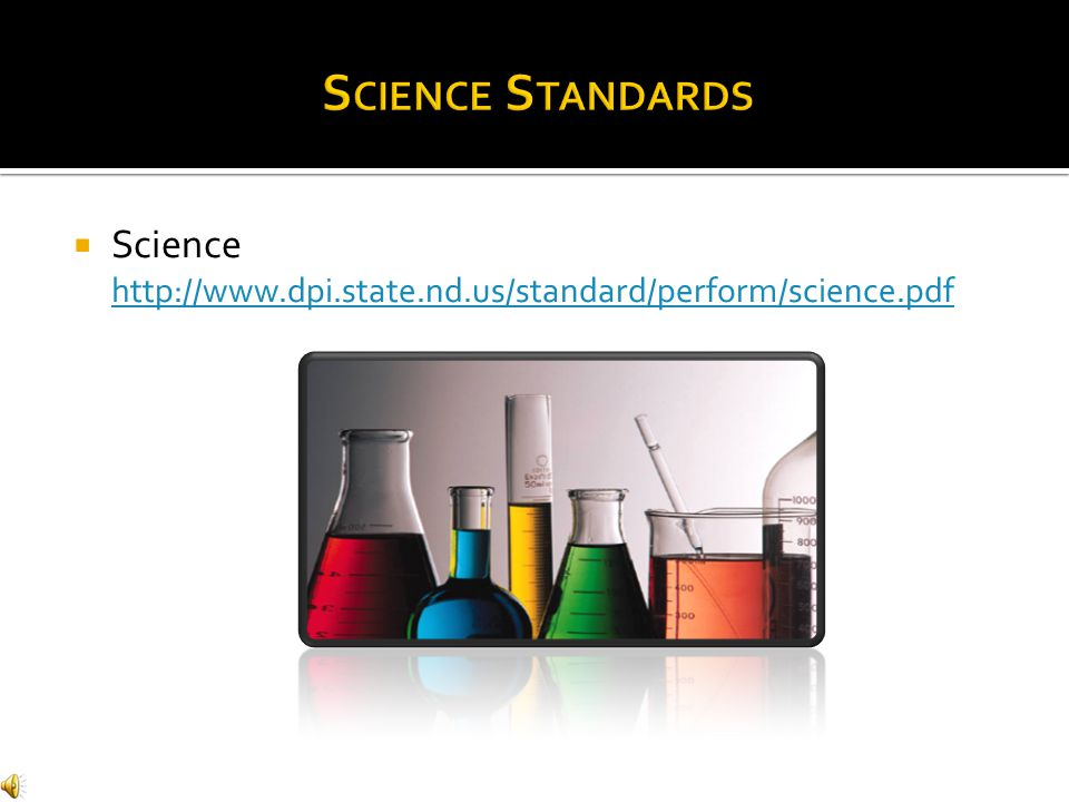  Science http://www.dpi.state.nd.us/standard/perform/science.pdf http://www.dpi.state.nd.us/standard/perform/science.pdf