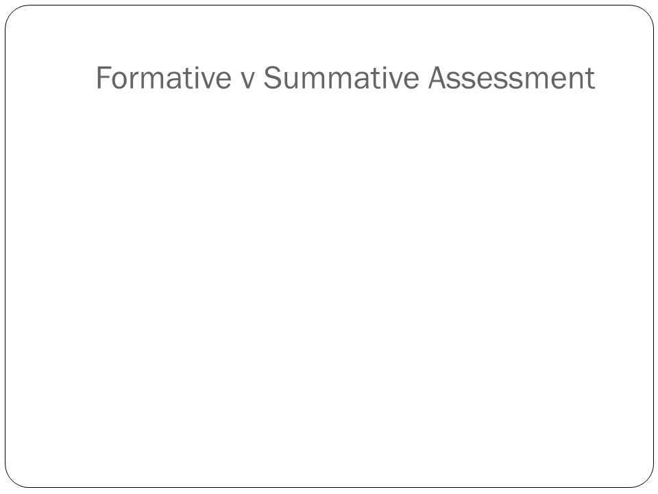Formative v Summative Assessment