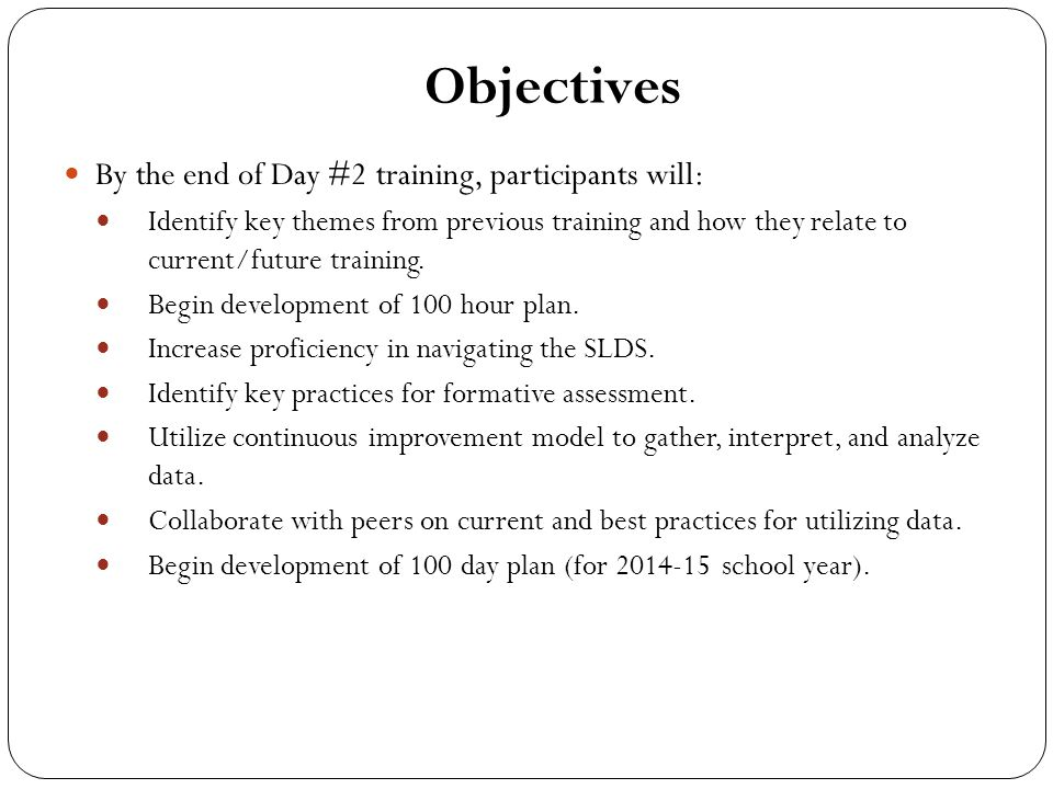 Objectives By the end of Day #2 training, participants will: Identify key themes from previous training and how they relate to current/future training.