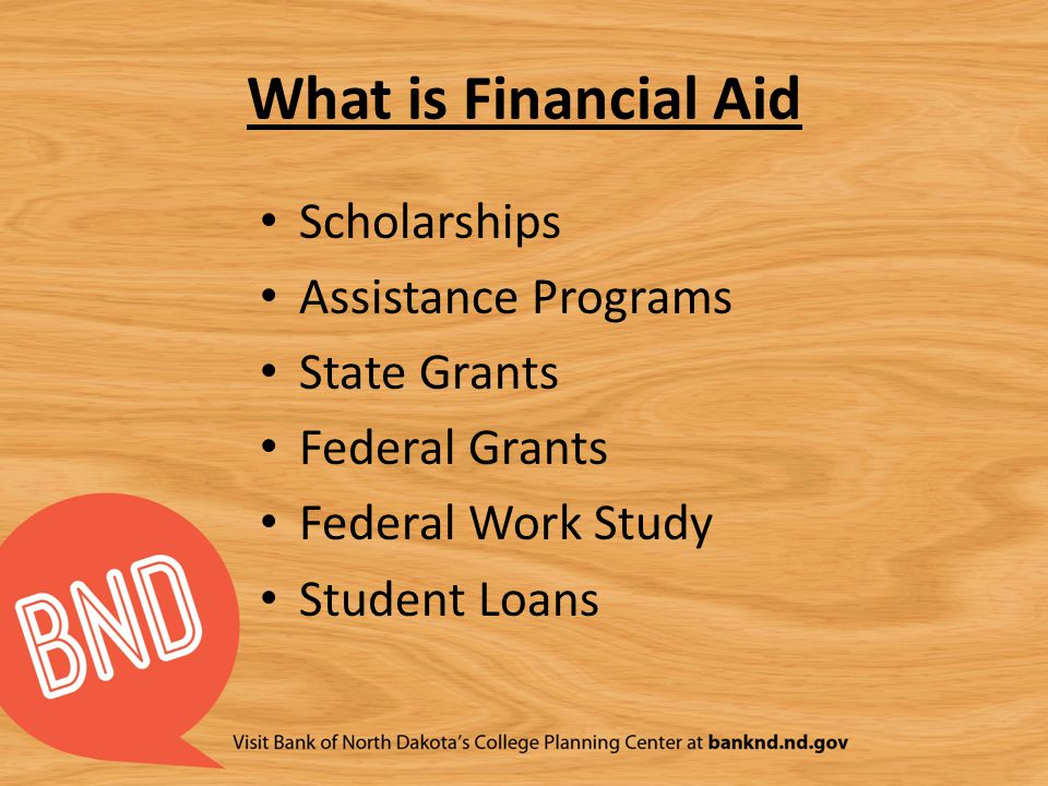 What is Financial Aid Scholarships Assistance Programs State Grants Federal Grants Federal Work Study Student Loans