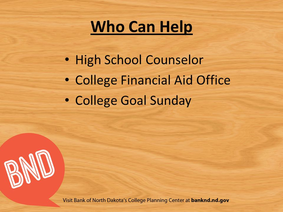 Who Can Help High School Counselor College Financial Aid Office College Goal Sunday